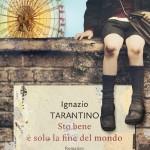 2) Ignazio Tarantino - Sto bene. E' solo la fine del mondo
