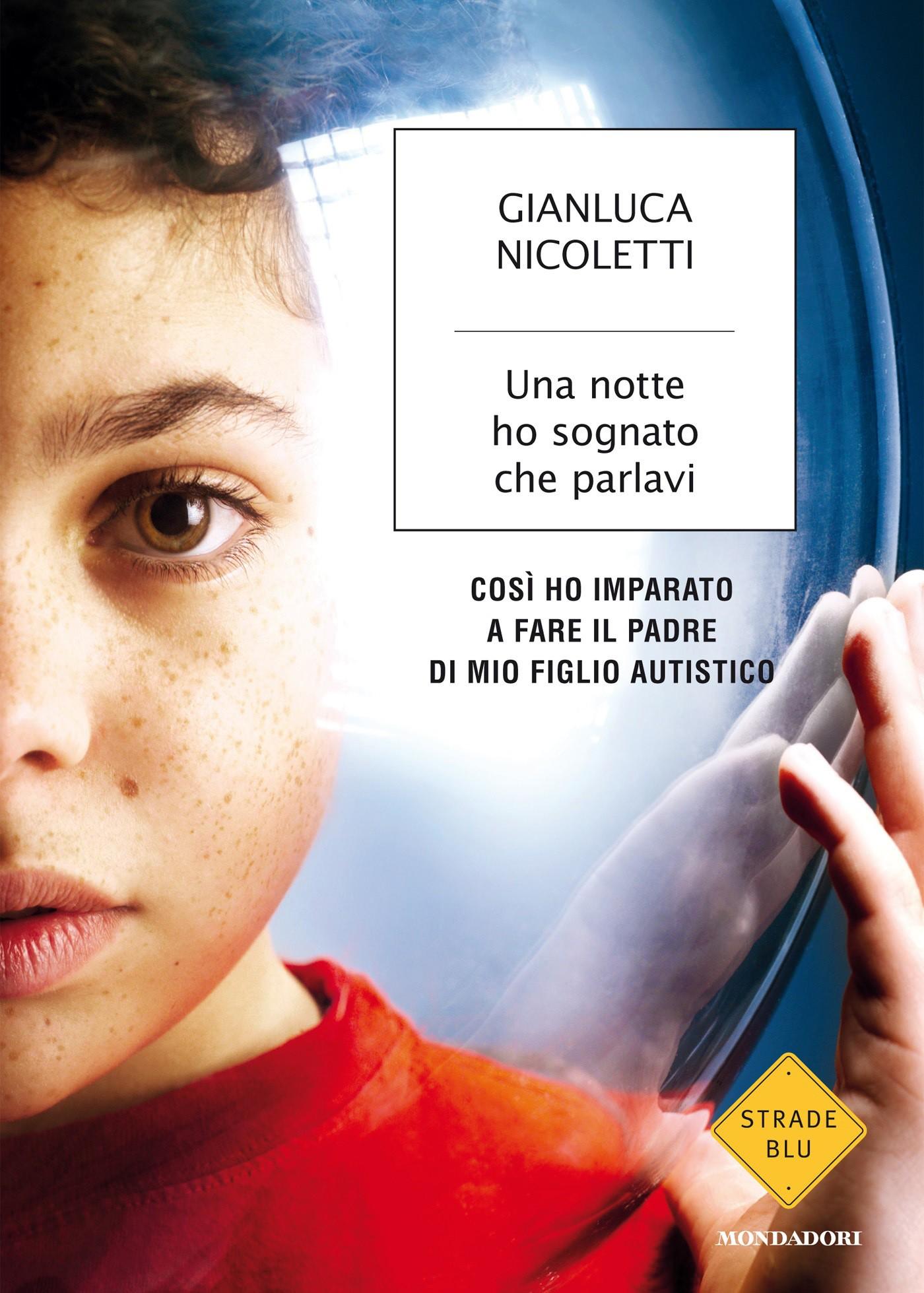 Gianluca Nicoletti - Una notte ho sognato che parlavi