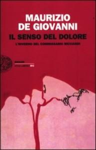 Maurizio De Giovanni - Il senso del dolore. L'inverno del commissario Ricciardi