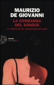 Maurizio De Giovanni - La condanna del sangue. La primavera del commissario Ricciardi