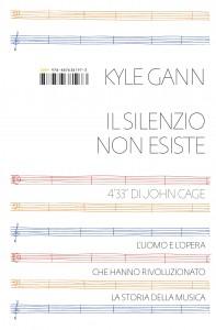 Kyle Gann - Il silenzio non esiste