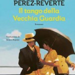 9) Arturo Pérez-Reverte - Il tango della vecchia guardia