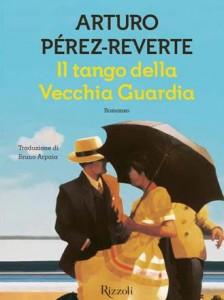 Arturo Pérez-Reverte - Il tango della vecchia guardia