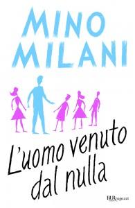 Mino Milani - L'uomo venuto dal nulla