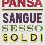 8) Giampaolo Pansa - Sangue sesso soldi