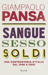 Giampaolo Pansa - Sangue sesso soldi