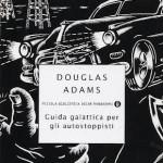 5) Douglas Adams - Guida galattica per gli autostoppisti