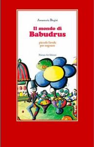 Annamaria Biagini - Il mondo di Babudrus