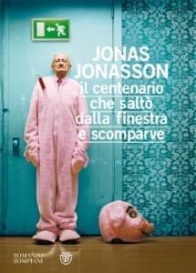 Jonas Jonasson - Il centenario che saltò dalla finestra e scomparve