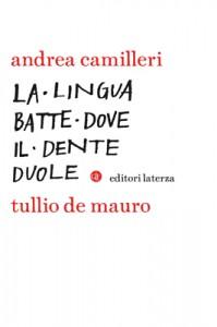 Andrea Camilleri, Tullio De Mauro - La lingua batte dove il dente duole