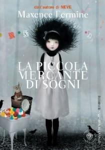 Maxence Fermine - La piccola mercante di sogni