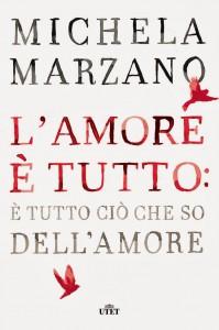 Michela Marzano - L'amore è tutto- è quello che so sull'amore