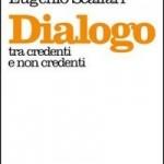 10) Papa Francesco, Eugenio Scalfari - Dialogo tra credenti e non credenti