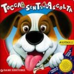 9) Tony Wolf, Anna Casalis - Gli animali. Tocca senti ascolta