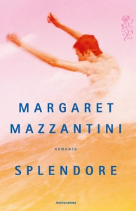 8) Margaret Mazzantini - Splendore