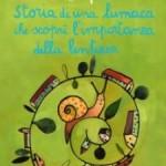 1) Luis Sepùlveda - Storia di una lumaca che scoprì l'importanza della lentezza