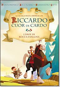 5) Baccalario Pierdomenico, Gatti Alessandro - L'eroe di  Rocca fangosa