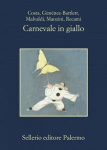 Gian Mauro Costa, Alicia Giménez-Bartlett, Marco Malvaldi, Antonio Manzini, Francesco Recami - Carnevale in giallo