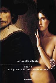 Antonella Cilento - Lisario o il piacere infinito delle donne