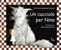 Christine Naumann Villemin e Marianne Barcilon - Un cucciolo per Nina