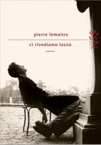 Pierre Lemaitre – Ci rivediamo lassù Libreria Rinascita Sesto Fiorentino