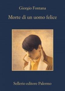 Giorgio Fontana - Morte di un uomo felice