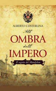 Alberto Custerlina - All'ombra dell'Impero