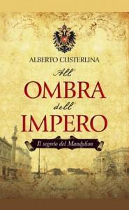Alberto Custerlina - All'ombra dell'Impero