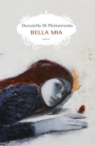 Donatella Di Pietrantonio - Bella mia