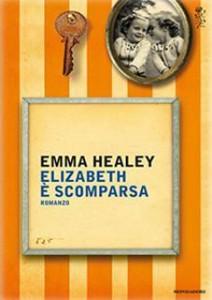 Emma Healey - Elisabeth è scomparsaEmma Healey - Elisabeth è scomparsa