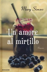Mary Simses - Un amore al mirtillo