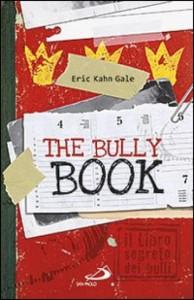 Eric Kahn Gale - The Bully, il libro segreto dei bulli Libreria Rinascita Sesto Fiorentino