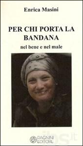 Enrico Masini - Per chi porta la bandana