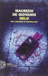 Maurizio De Giovanni - Gelo per i bastardi di Pizzofalcone Libreria Rianscita Sesto FIorentino