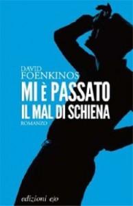 David Foenkinos - Mi è passato il mal di schiena Libreria Rinascita Sesto Fiorentino