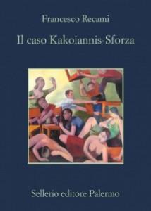 Francesco Recami - Il caso Kakoiannis - Sforza Libreria Rinascita Sesto Fiorentino