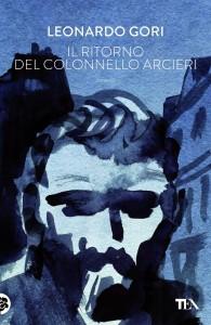 Leonardo Gori - Il ritorno del colonnello Arcieri Libreria Rinascita Sesto Fiorentino