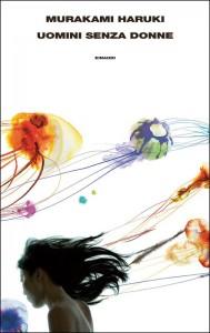 Murakami Haruki - Uomini senza donne Libreria Rinascita Sesto FIorentino