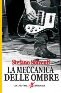 Stefano Solventi - La meccanica delle ombre Librereia Rinascita Sesto Fiorentino