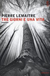 Pierre Lemaitre - Tre giorni e una vita
