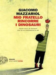 Giacomo Mazzariol - Mio fratello rincorre i dinosauri