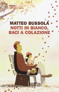 Matteo Bussola - Notti in bianco, baci a colazione