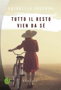 Antonella Zucchini - Tutto il resto vien da sé Libreria Rinascita