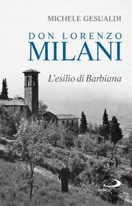 Michele Gesualdi - Don Lorenzo Milani. L'esilio di Barbiana Libreria Rinascita
