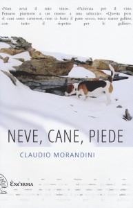 Claudio Morandini - Neve, cane, piede Libreria Rinascita