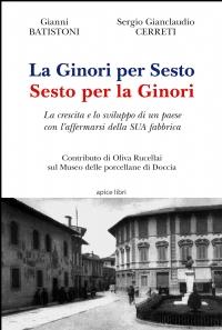 Gianni Batistoni, Sergio Gianclaudio Cerreti - La Ginori per Sesto, Sesto per la Ginori Libreria Rinascita