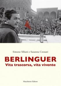 Simone Siliani, Susanna Cressati - Berlinguer. Vita trascorsa, vita vivente Libreria Rinascita