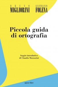 Bruno Migliorini e Gianfranco Folena - Piccola guida di ortografia Libreria Rinascita